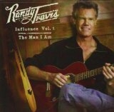 Influence, Vol. 1: The Man I Am Lyrics Randy Travis