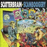 Scamboogery Lyrics Scatterbrain