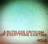 A Ruthless Criticism of Everything Existing Lyrics Sole