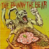 The Stomach For It Lyrics The Bunny the Bear