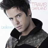 Believe (Single) Lyrics Travis Garland