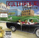 Lord Willin' Lyrics Clipse