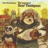 The Legend Of Bear Thompson Lyrics Daniel Bennett