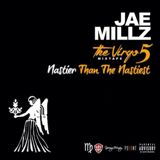 The Virgo Mixtape 5 (Nastier Than The Nastiest) Lyrics Jae Millz
