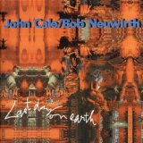 Last Day On Earth Lyrics John Cale And Bob Neuwirth