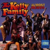 Almost Heaven Lyrics Kelly Family
