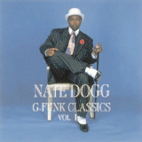 G-Funk Classics Vol. 1 Lyrics NATE DOGG