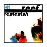 Replenish Lyrics Reef