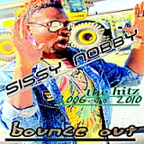 Bounce Out - The Hitz(From 2006 to 2010) Lyrics Sissy Nobby