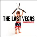 Bad Decisions Lyrics The Last Vegas