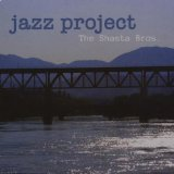Jazz Project Lyrics The Shasta Bros.