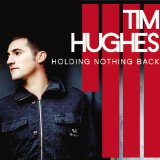 Holding Nothing Back Lyrics Tim Hughes