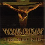 Life That Kills Lyrics Vicious Crusade