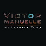 Me Llamaré Tuyo (Single) Lyrics Victor Manuelle