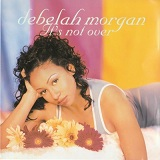 It's Not Over Lyrics Debelah Morgan