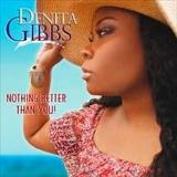 Nothing Better Than You Lyrics Denita Gibbs