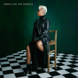 Long Live the Angels Lyrics Emeli Sandé