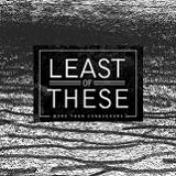 More Than Conquerors (EP) Lyrics Least Of These