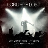 We Give Our Hearts Lyrics Lord Of The Lost