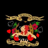 Can't Afford the Luck Lyrics Mo Robson Band