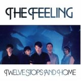 Twelve Stops And Home Lyrics The Feeling