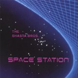 Space Station Lyrics The Shasta Bros.