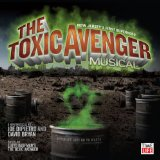 Miscellaneous Lyrics The Toxic Avenger Musical