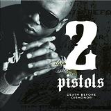 Death Before Dishonor Lyrics 2 Pistols