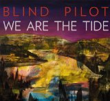 We Are The Tide Lyrics Blind Pilot
