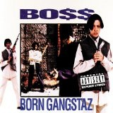 Born Gangstaz Lyrics Boss