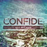 All Is Calm Lyrics Confide