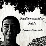 Rollercoaster Ride (Single) Lyrics Dillon Eversole