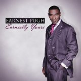Earnestly Yours Lyrics Earnest Pugh