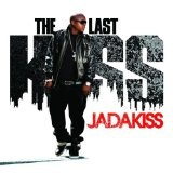 The Last Kiss Lyrics Jadakiss