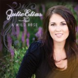 A Wild Rose Lyrics Julie Elias