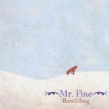 Rewilding Lyrics Mr. Pine