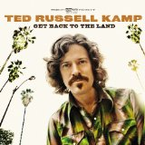 Get Back To The Land Lyrics Ted Russell Kamp