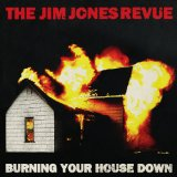 Burning Your House Down Lyrics The Jim Jones Revue