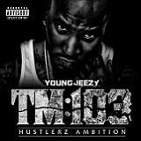Thug Motivation 103: Hustlerz Ambition Lyrics Young Jeezy