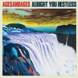 Alright You Restless Lyrics AgesandAges
