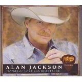 Songs Of Love And Heartache Lyrics Alan Jackson