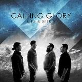Life & Spirit Lyrics Calling Glory