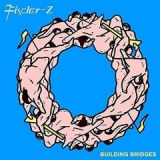 Building Bridges Lyrics Fischer-Z