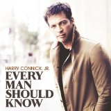 Every Man Should Know Lyrics Harry Connick, Jr.