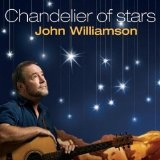 Chandelier Of Stars Lyrics John Williamson