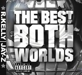 The Best Of Both Worlds (With Jay-Z) Lyrics Kelly R