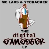 The Digital Gangster Lyrics MC Lars And YTCracker