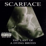 Last Of A Dying Breed Lyrics Scarface