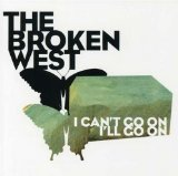 I Can't Go On, I'll Go On Lyrics The Broken West