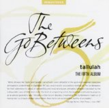 Tallulah Lyrics The Go-Betweens